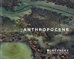 Burtynsky, Edward: Anthropocene.