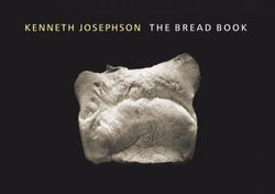 Josephson, Kenneth: The Bread Book.